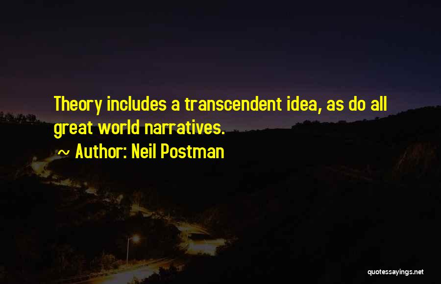 Narratives Quotes By Neil Postman