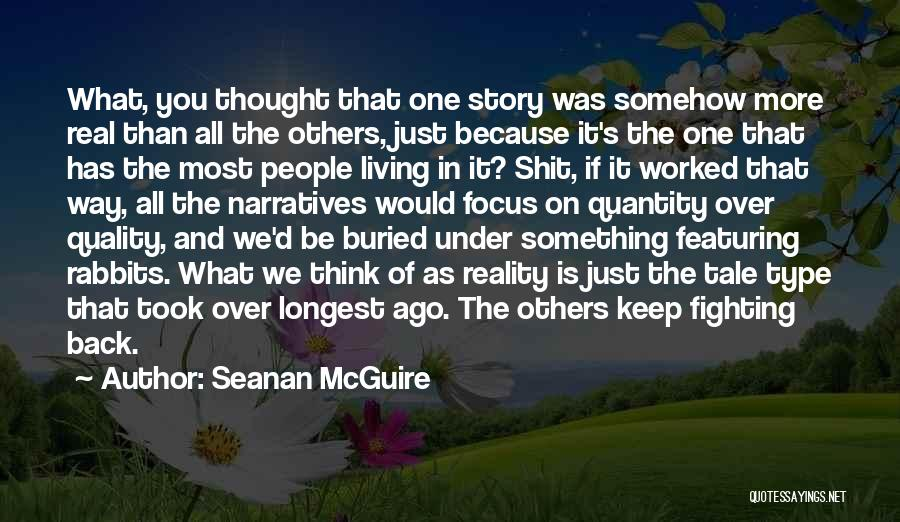 Narratives Quotes By Seanan McGuire