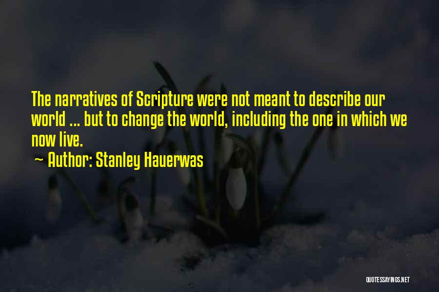 Narratives Quotes By Stanley Hauerwas