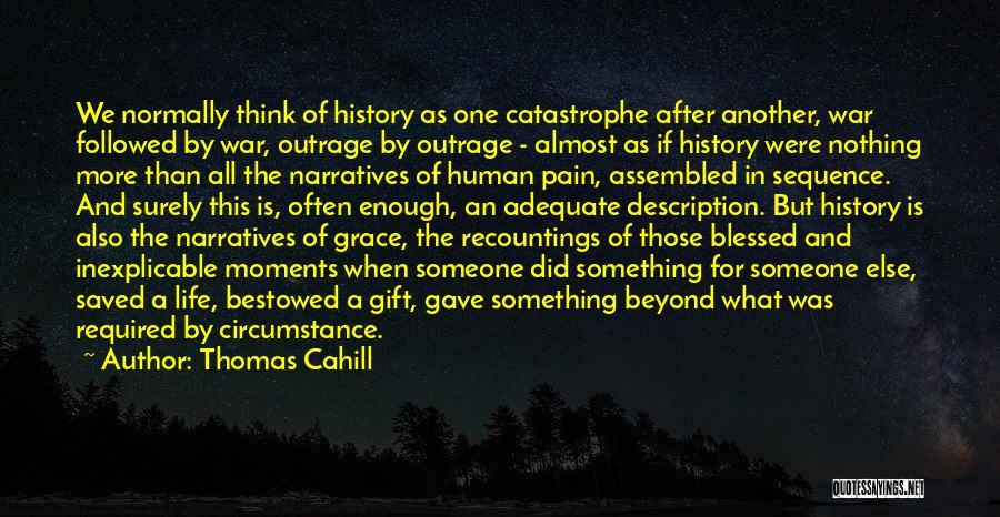Narratives Quotes By Thomas Cahill