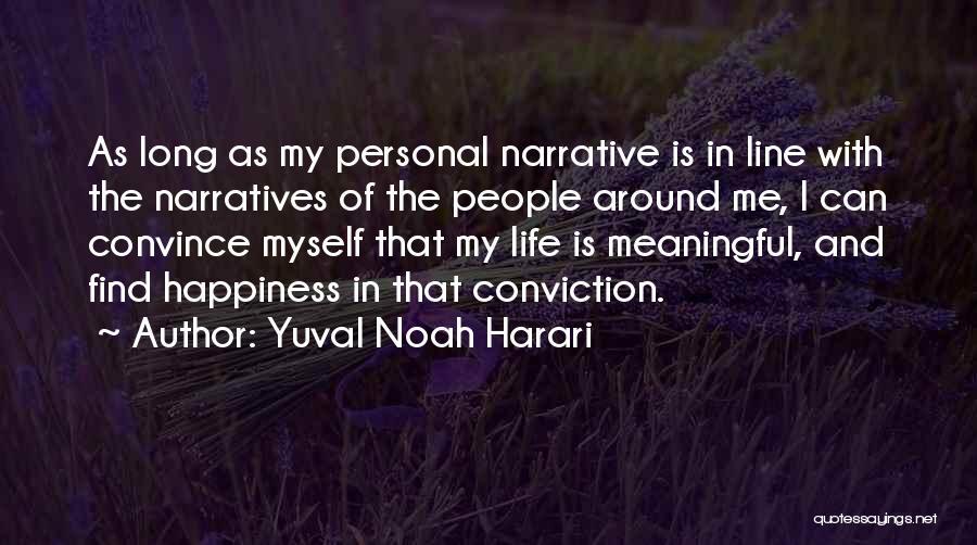 Narratives Quotes By Yuval Noah Harari