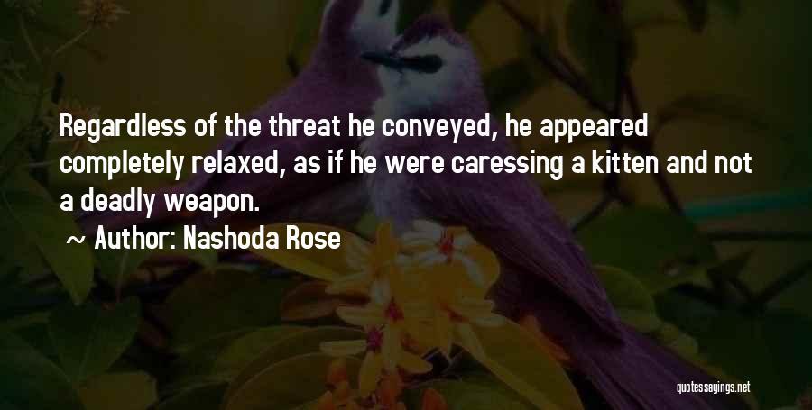 Nashoda Rose Quotes 1186184