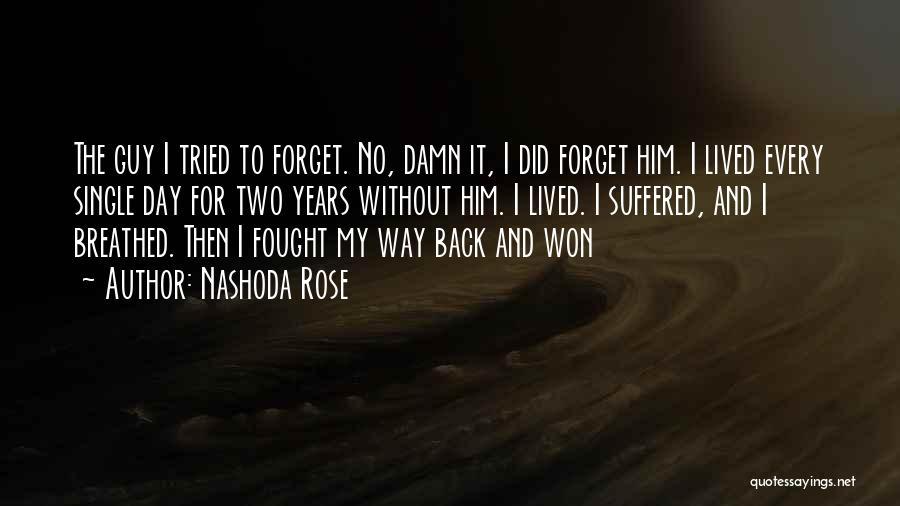 Nashoda Rose Quotes 1558392