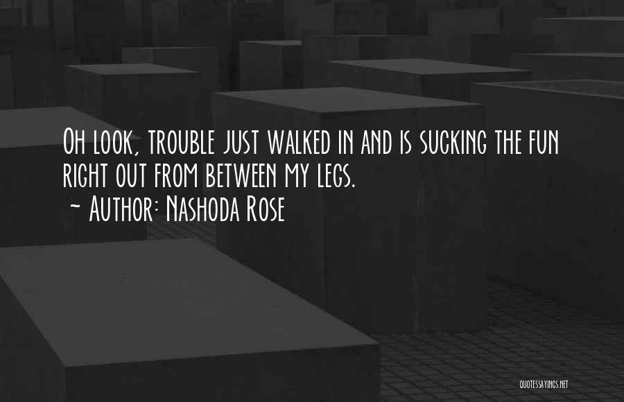 Nashoda Rose Quotes 386856