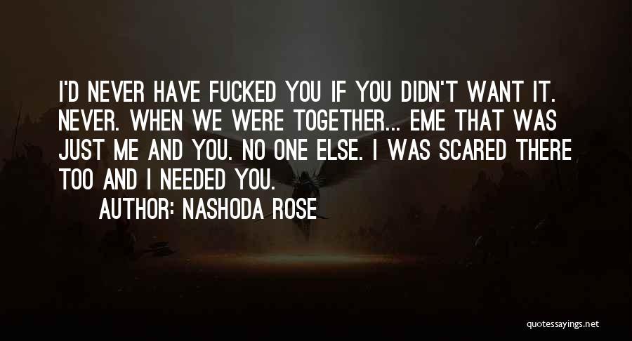 Nashoda Rose Quotes 462930