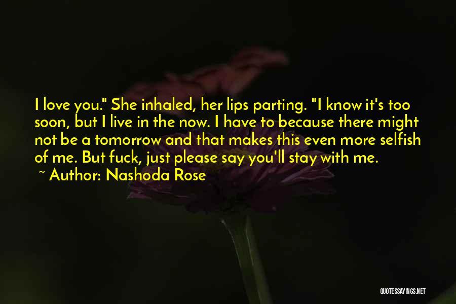 Nashoda Rose Quotes 820239