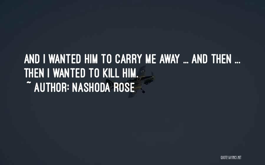 Nashoda Rose Quotes 953528