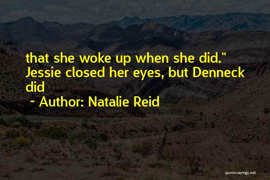Natalie Reid Quotes 911215