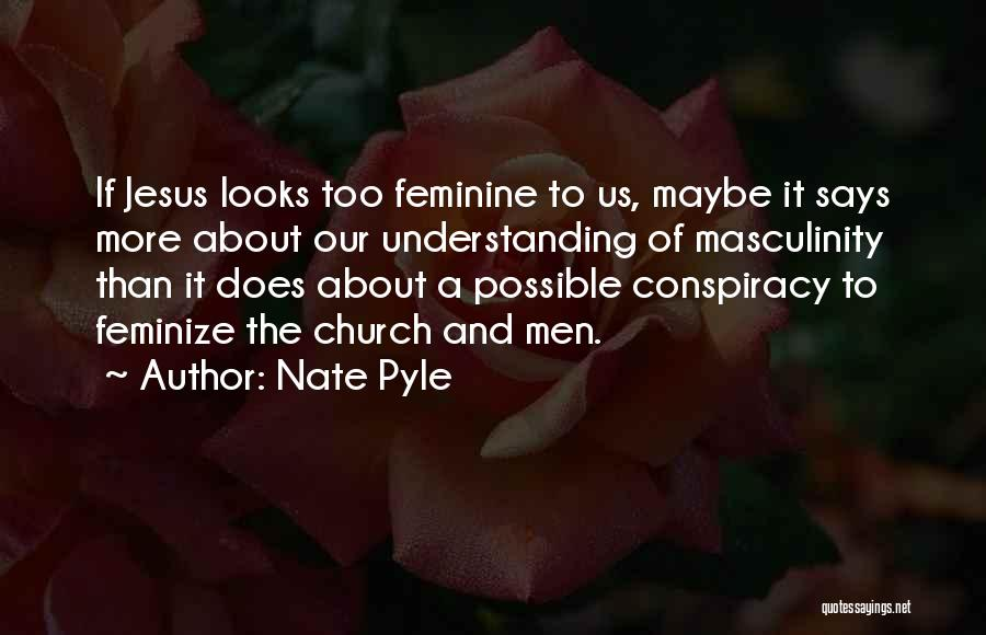 Nate Pyle Quotes 356801