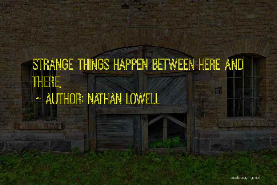 Nathan Lowell Quotes 447441