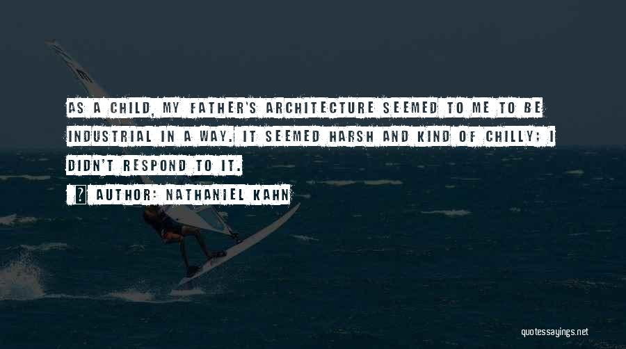 Nathaniel Kahn Quotes 1064137