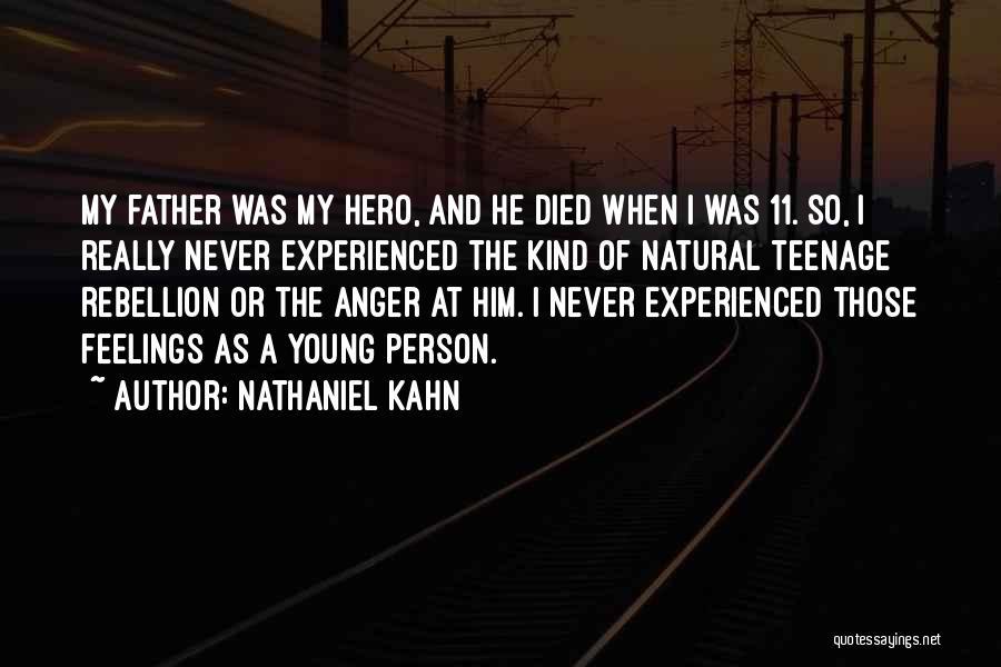 Nathaniel Kahn Quotes 1947351
