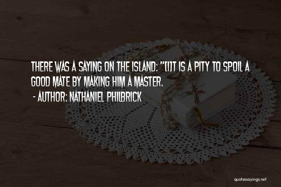 Nathaniel Philbrick Quotes 109477