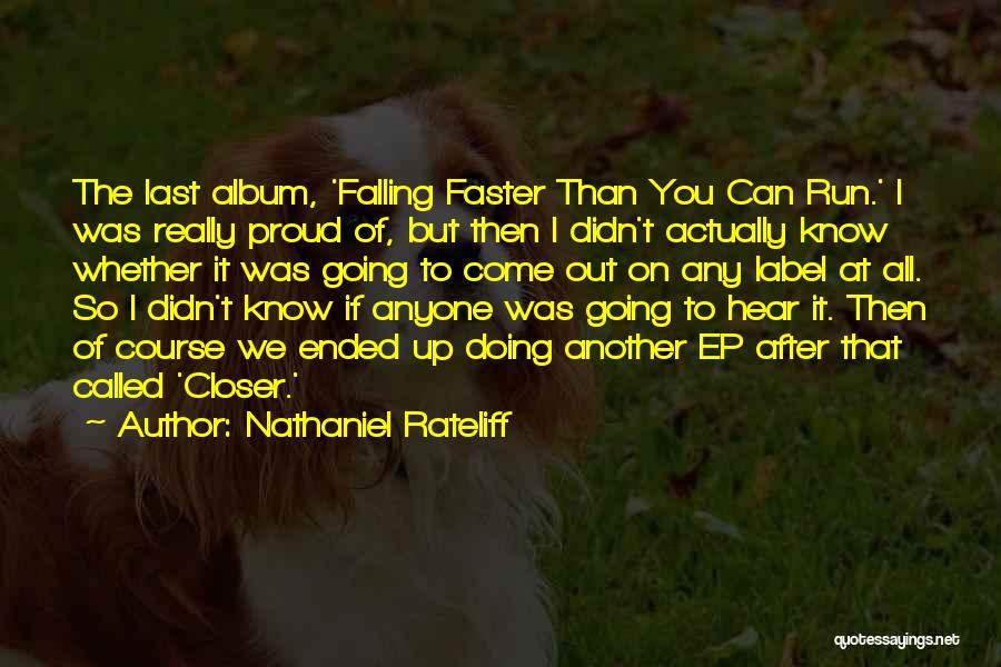 Nathaniel Rateliff Quotes 297964