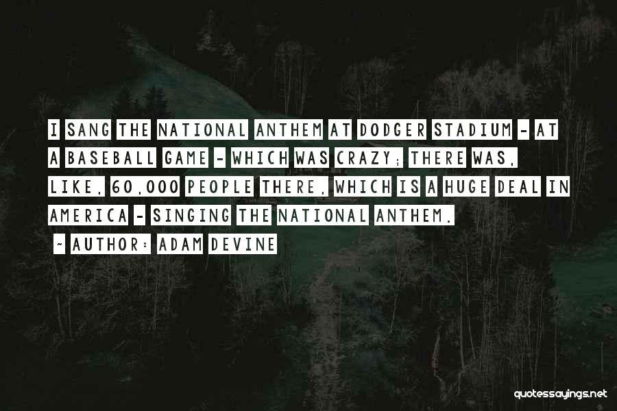 National Anthem Quotes By Adam DeVine