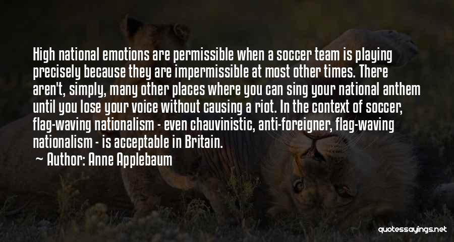 National Anthem Quotes By Anne Applebaum