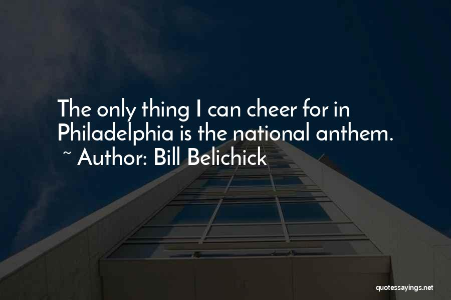 National Anthem Quotes By Bill Belichick