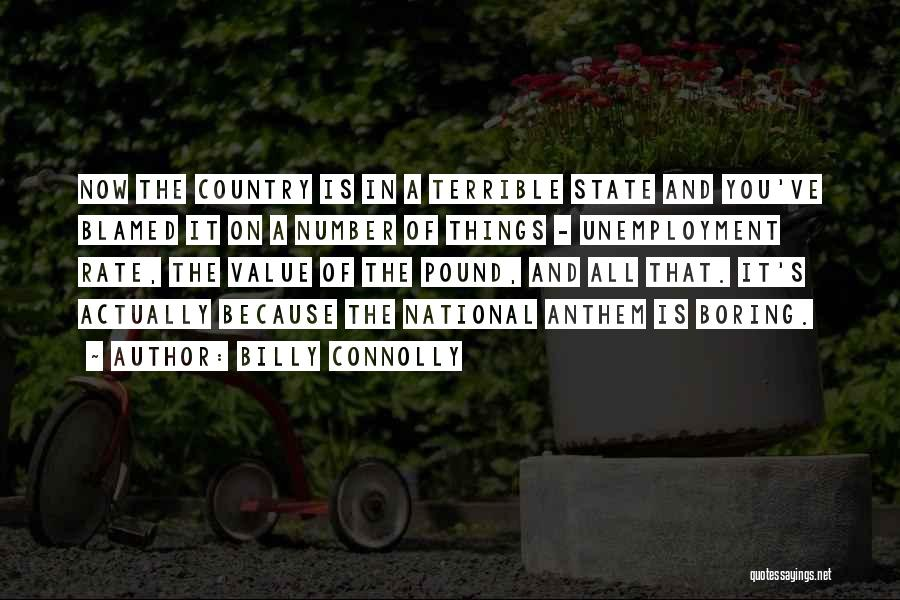 National Anthem Quotes By Billy Connolly