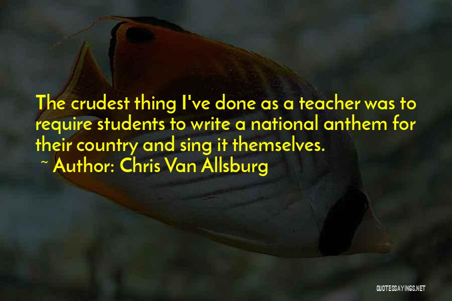National Anthem Quotes By Chris Van Allsburg