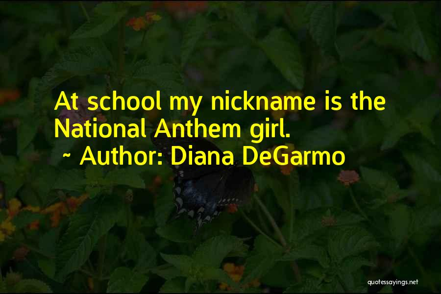National Anthem Quotes By Diana DeGarmo