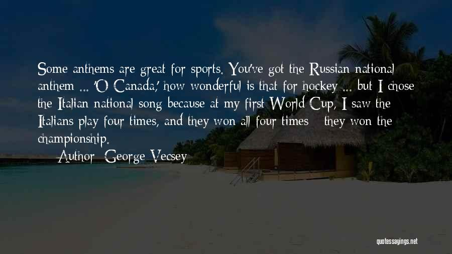 National Anthem Quotes By George Vecsey
