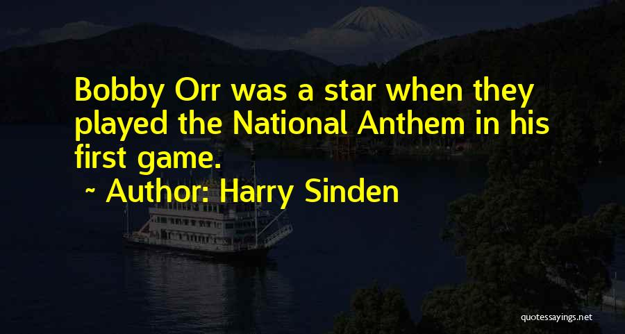 National Anthem Quotes By Harry Sinden