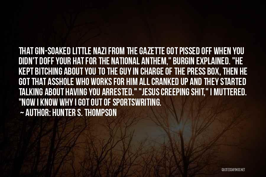 National Anthem Quotes By Hunter S. Thompson