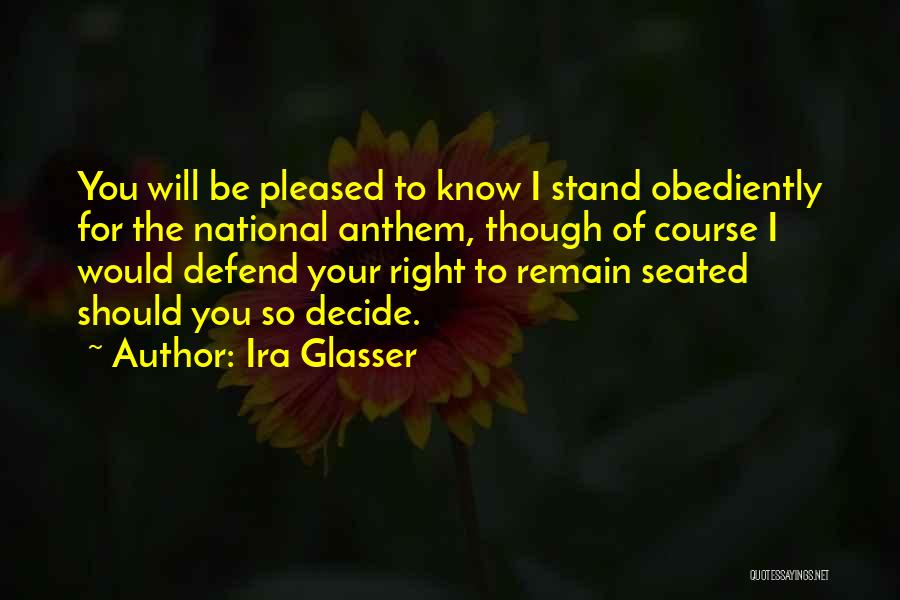 National Anthem Quotes By Ira Glasser