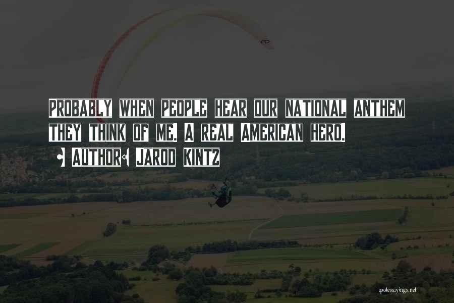 National Anthem Quotes By Jarod Kintz