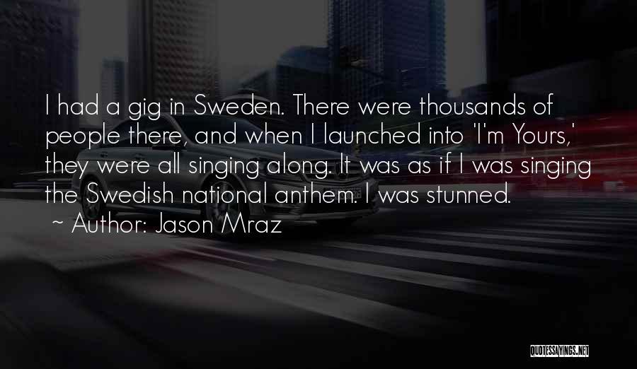 National Anthem Quotes By Jason Mraz