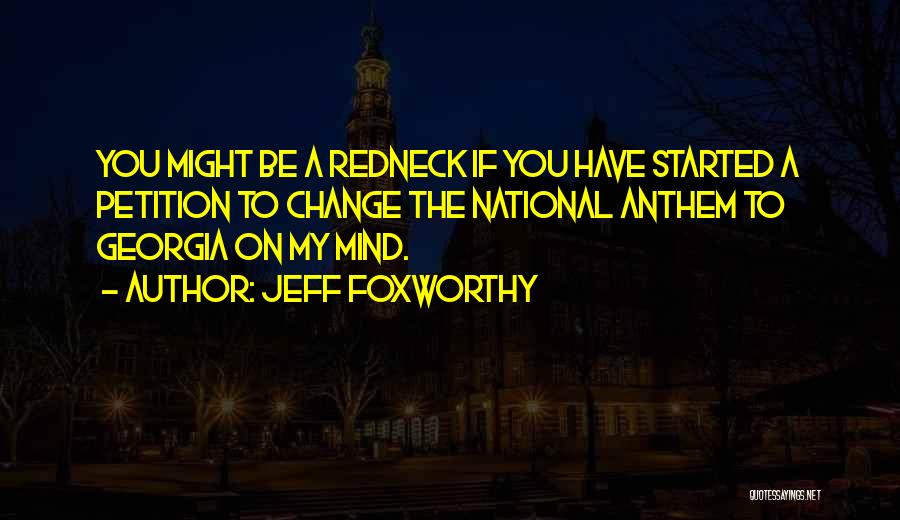 National Anthem Quotes By Jeff Foxworthy