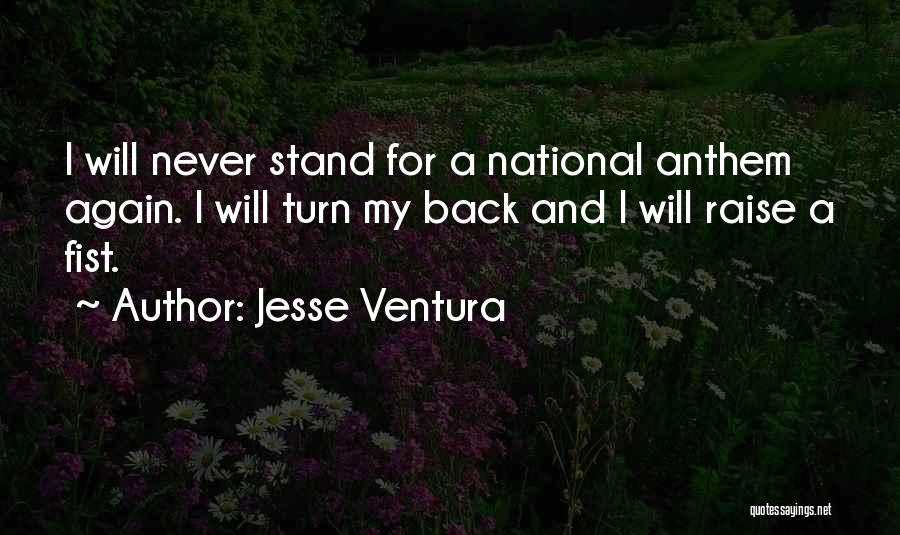 National Anthem Quotes By Jesse Ventura