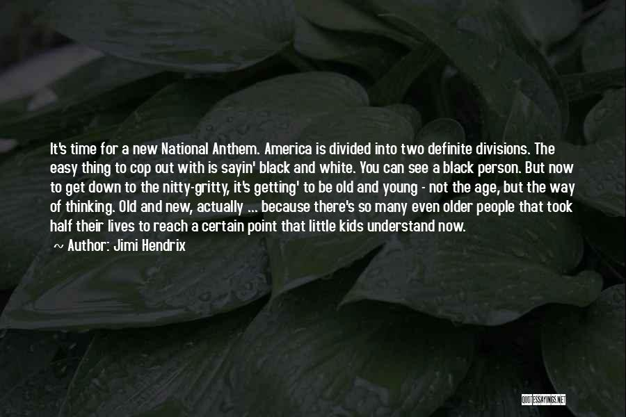 National Anthem Quotes By Jimi Hendrix