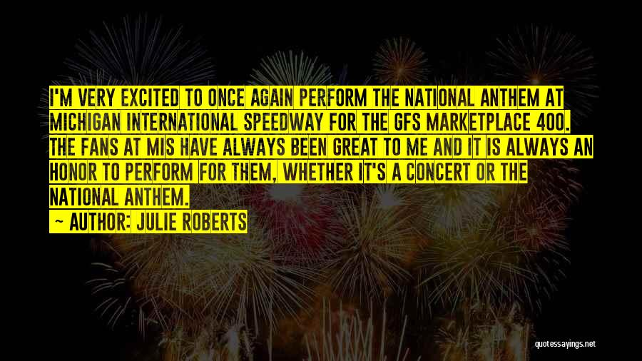 National Anthem Quotes By Julie Roberts