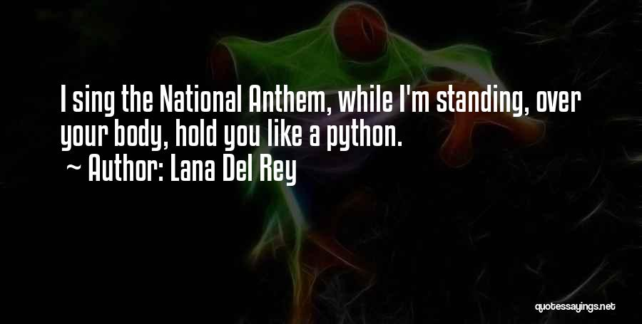 National Anthem Quotes By Lana Del Rey
