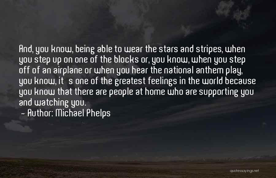 National Anthem Quotes By Michael Phelps