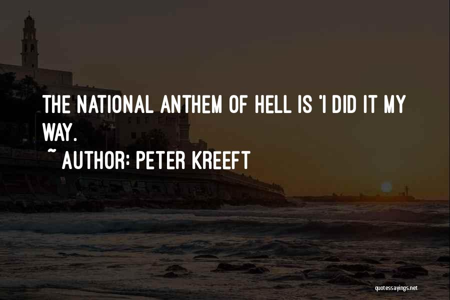 National Anthem Quotes By Peter Kreeft