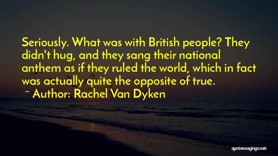 National Anthem Quotes By Rachel Van Dyken