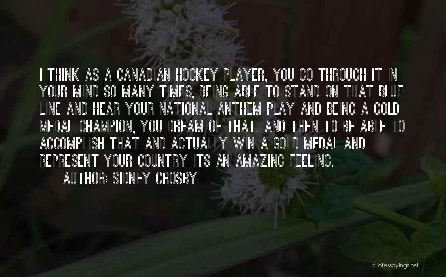 National Anthem Quotes By Sidney Crosby