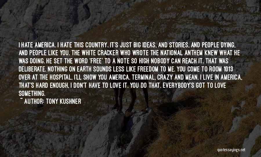 National Anthem Quotes By Tony Kushner