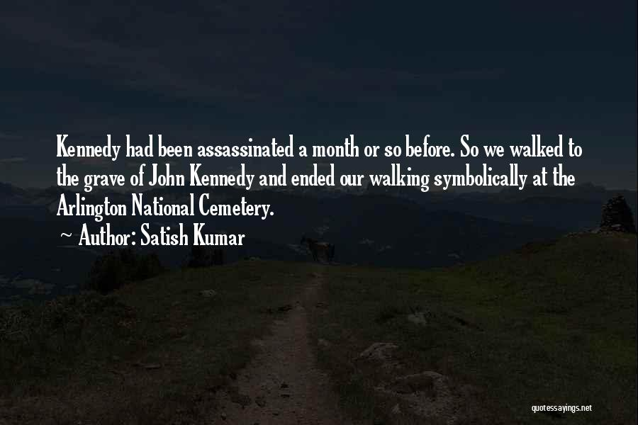 National Cemetery Quotes By Satish Kumar