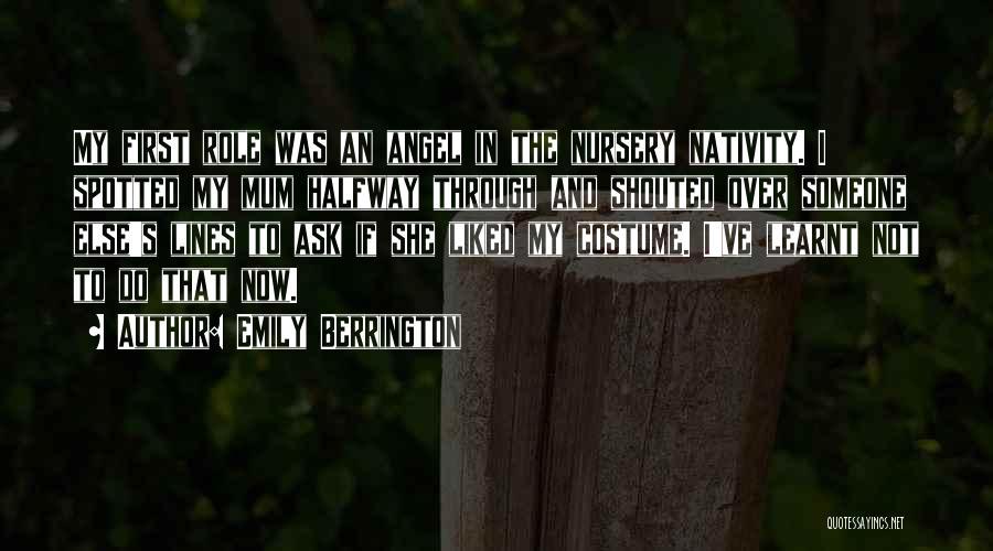 Nativity 2 Quotes By Emily Berrington