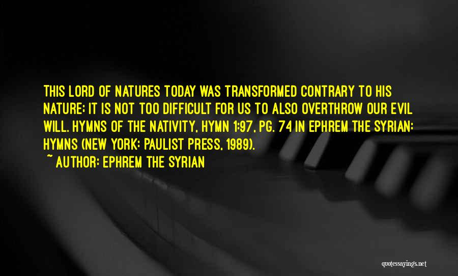 Nativity 2 Quotes By Ephrem The Syrian