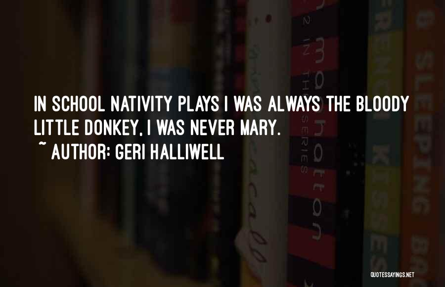 Nativity 2 Quotes By Geri Halliwell