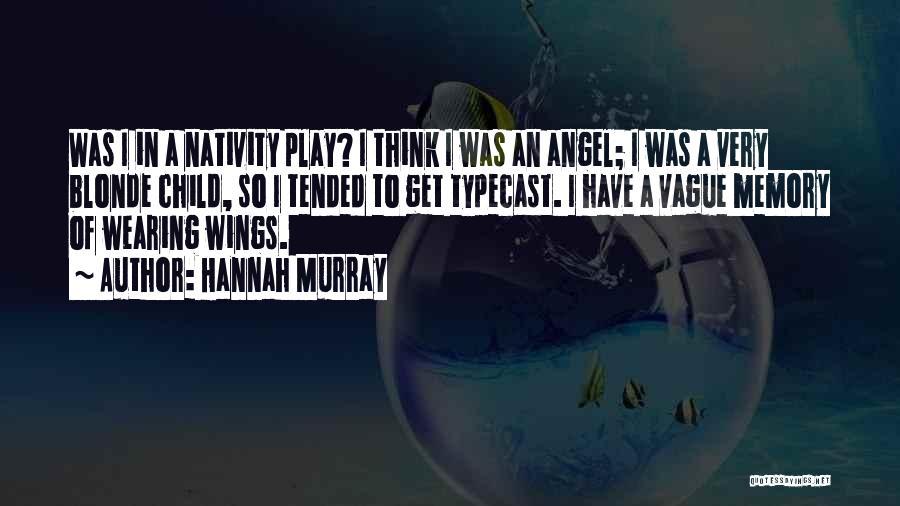 Nativity 2 Quotes By Hannah Murray