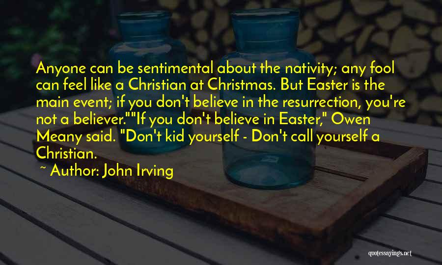 Nativity 2 Quotes By John Irving