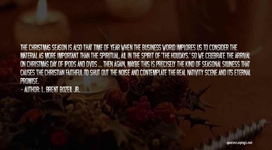 Nativity 2 Quotes By L. Brent Bozell Jr.