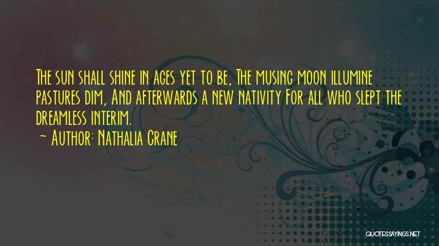Nativity 2 Quotes By Nathalia Crane