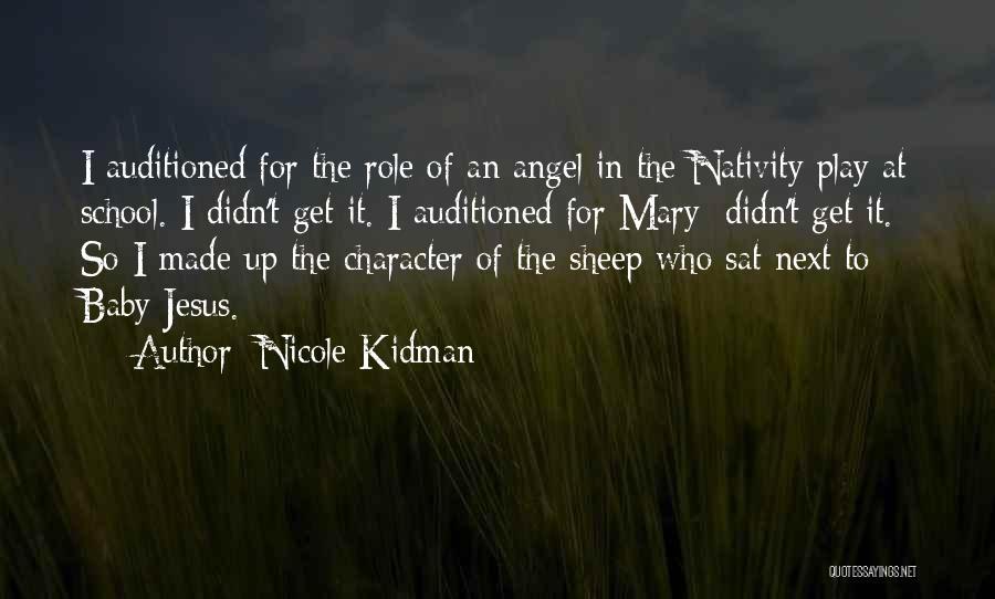 Nativity 2 Quotes By Nicole Kidman