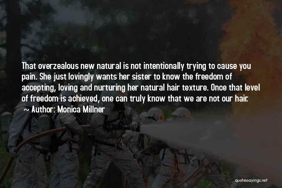Natural Dreadlocks Quotes By Monica Millner